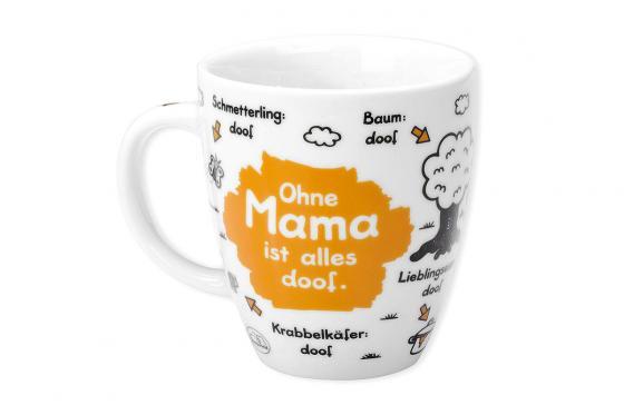 Tasse Ohne Mama ist alles doof - weiß, bedruckt, aus Porzellan
