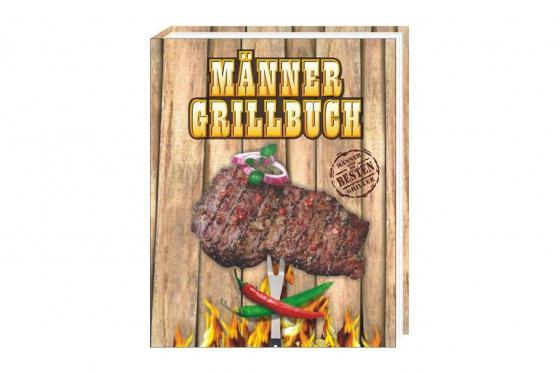Männer Grillbuch - Die besten Griller