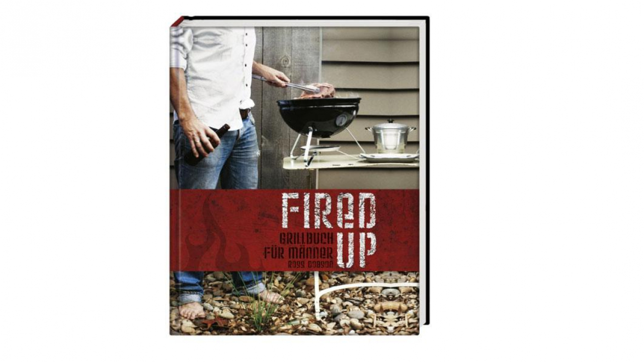 grillbuch f r m nner fired up. Black Bedroom Furniture Sets. Home Design Ideas