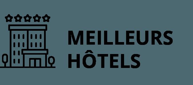 meilleurs hôtels